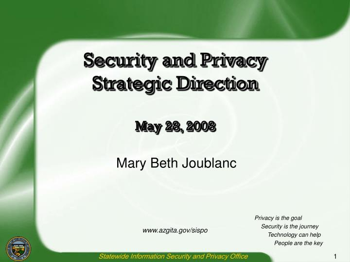 Security and privacy strategic direction may 28 2008