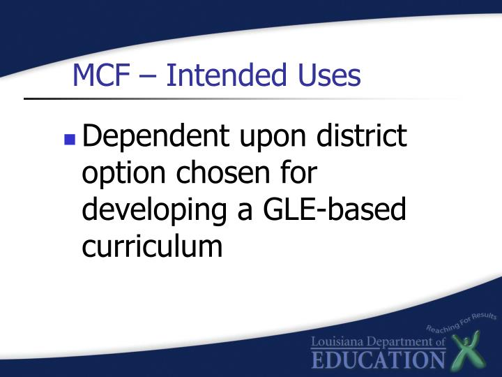 MCF – Intended Uses