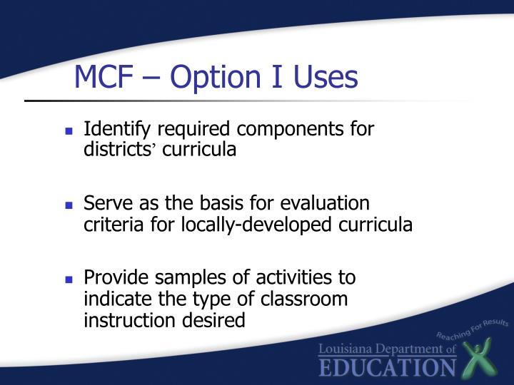 MCF – Option I Uses