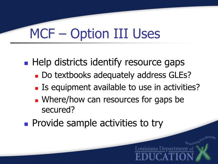 MCF – Option III Uses