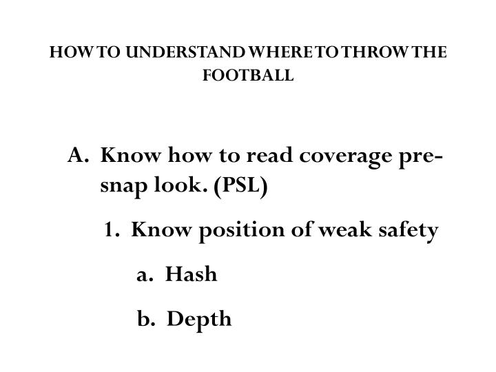 HOW TO UNDERSTAND WHERE TO THROW THE FOOTBALL