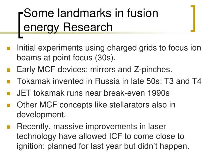 Some landmarks in fusion energy Research