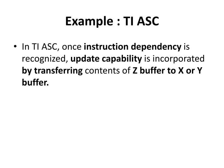 Example : TI ASC