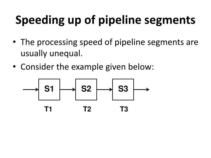 Speeding up of pipeline segments