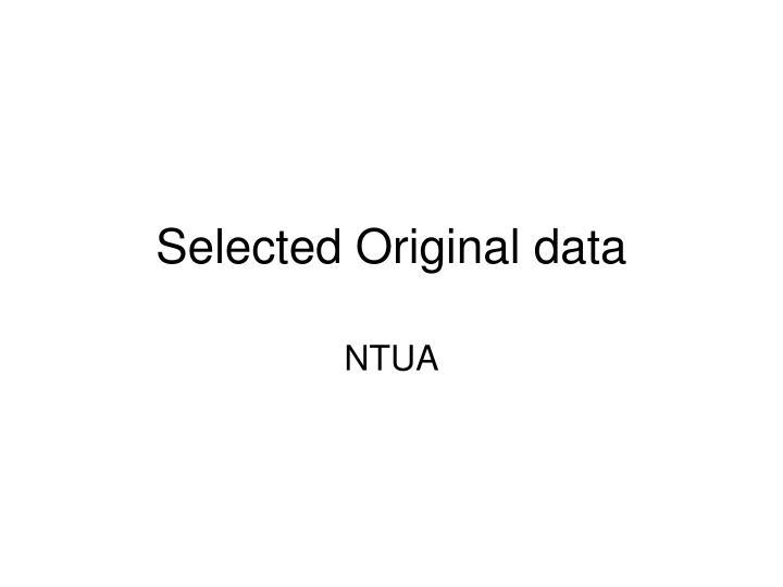 Selected Original data