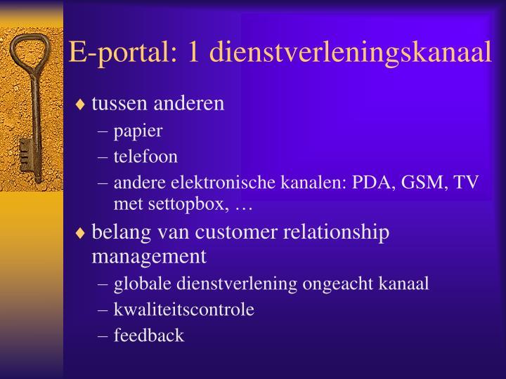 E-portal: 1 dienstverleningskanaal