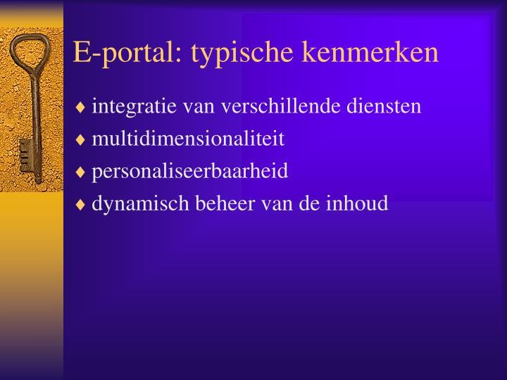 E-portal: typische kenmerken