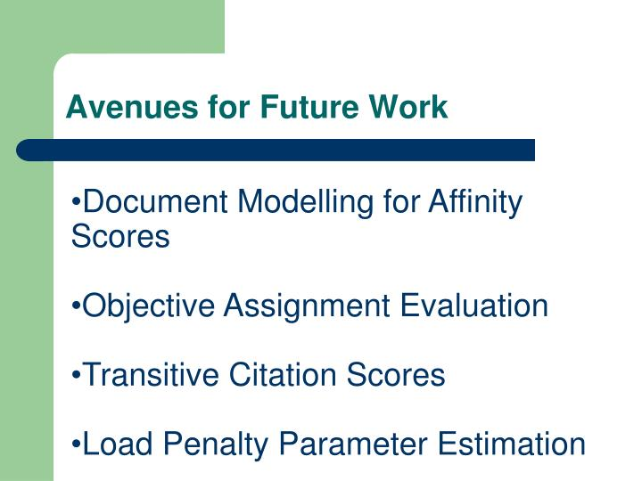 Avenues for Future Work