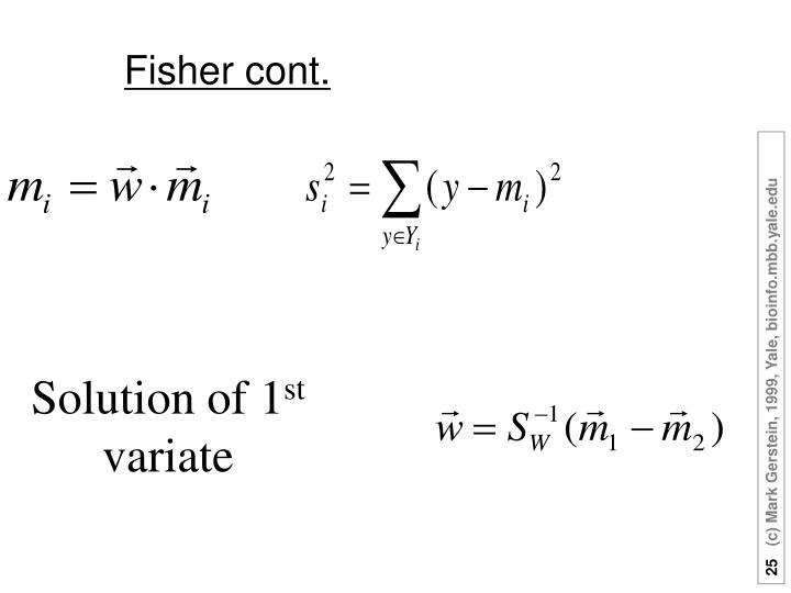 Fisher cont.