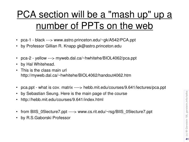 """PCA section will be a """"mash up"""" up a number of PPTs on the web"""