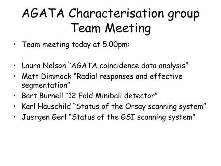 AGATA Characterisation group Team Meeting