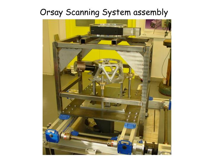 Orsay Scanning System assembly