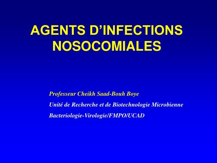 AGENTS D'INFECTIONS NOSOCOMIALES