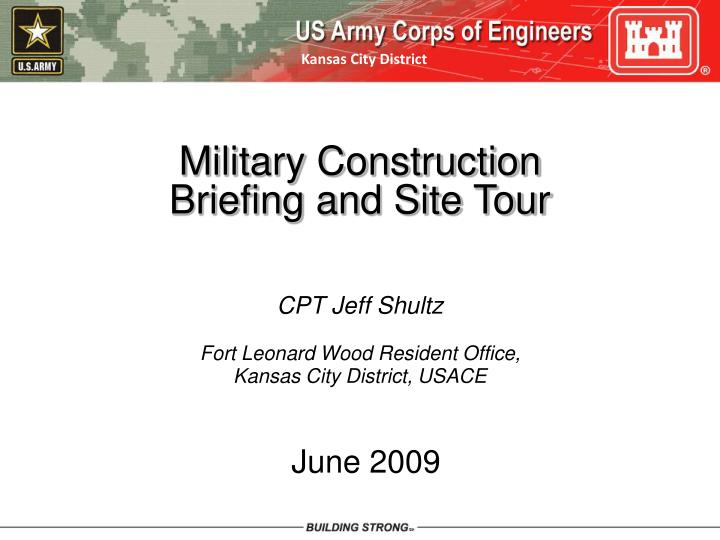 Military Construction Briefing and Site Tour