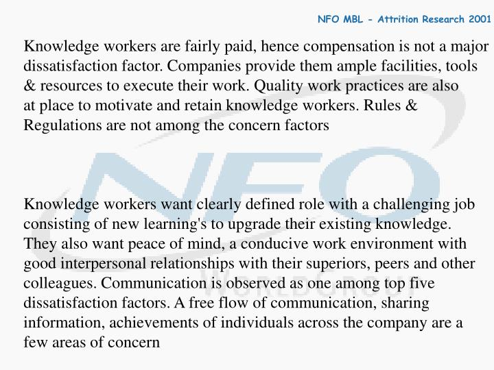 Knowledge workers are fairly paid, hence compensation is not a major