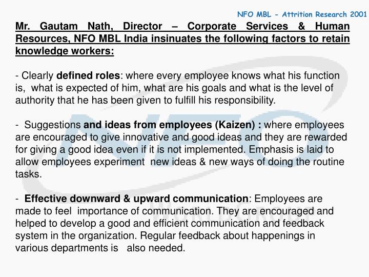 Mr. Gautam Nath, Director – Corporate Services & Human Resources, NFO MBL India insinuates the following factors to retain knowledge workers: