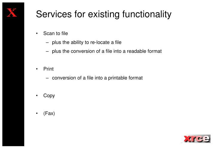 Services for existing functionality