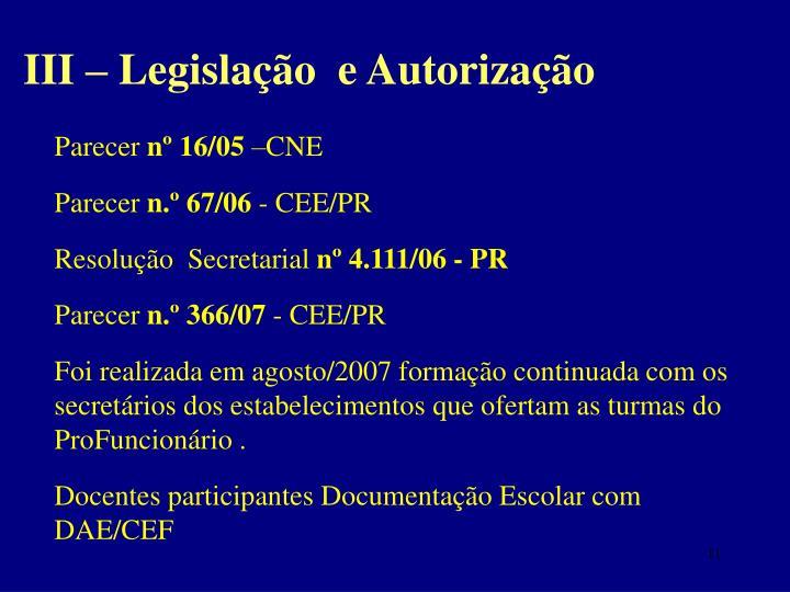 III – Legislação  e Autorização