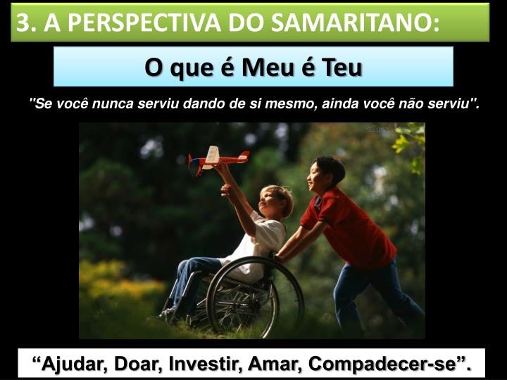 3. A PERSPECTIVA DO SAMARITANO: