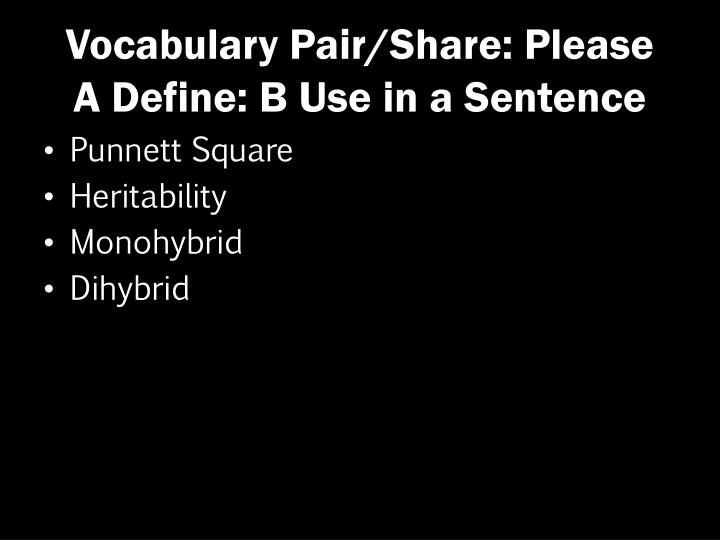 Vocabulary Pair/Share: Please  A Define: B Use in a Sentence