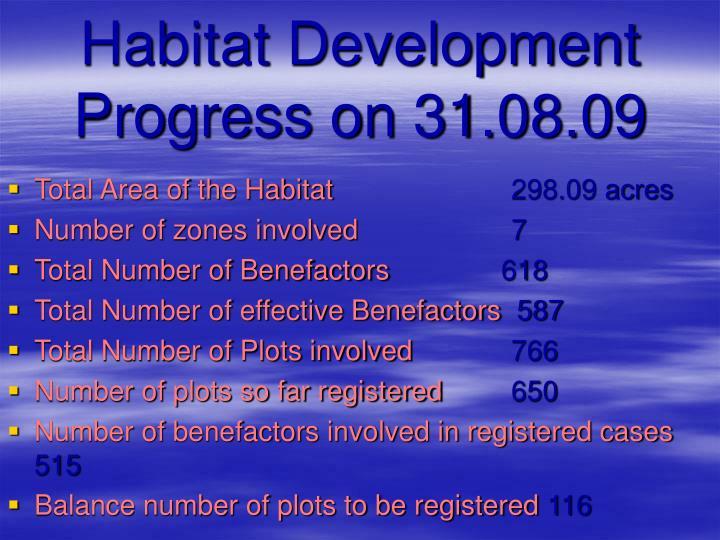 Habitat Development Progress on 31.08.09