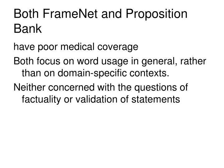 Both FrameNet and Proposition Bank