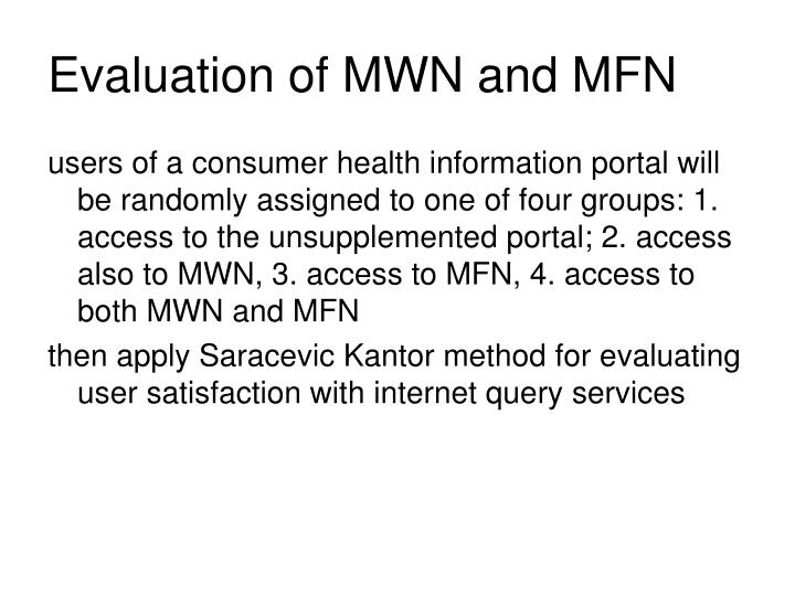 Evaluation of MWN and MFN