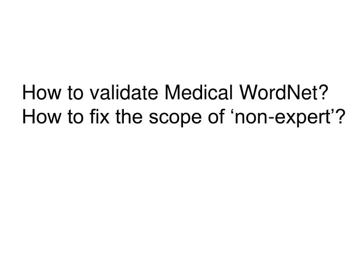 How to validate Medical WordNet?