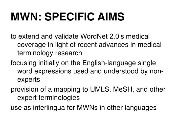 MWN: SPECIFIC AIMS