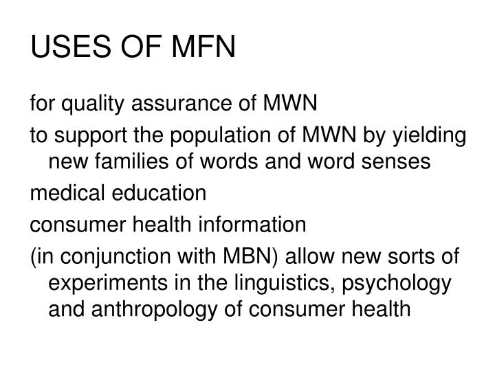 USES OF MFN