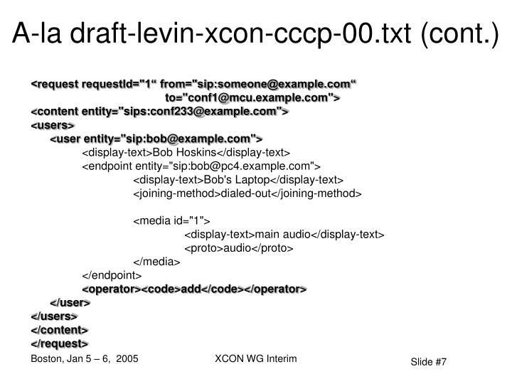 A-la draft-levin-xcon-cccp-00.txt (cont.)