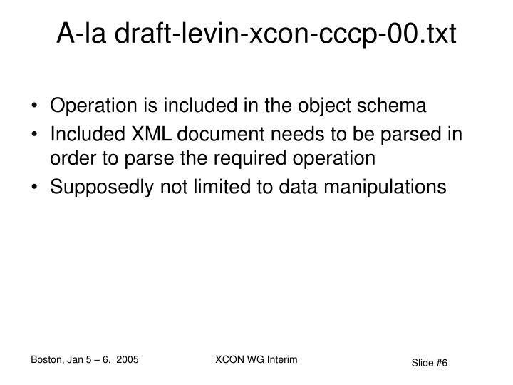 A-la draft-levin-xcon-cccp-00.txt