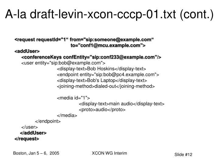 A-la draft-levin-xcon-cccp-01.txt (cont.)