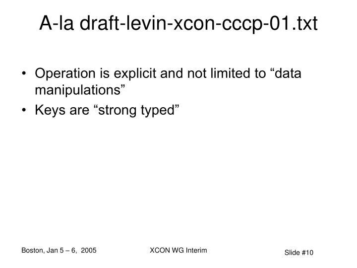 A-la draft-levin-xcon-cccp-01.txt