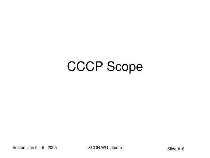 CCCP Scope