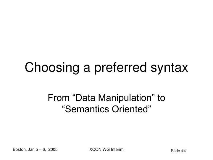 Choosing a preferred syntax