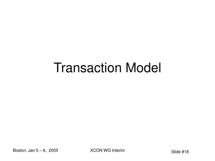 Transaction Model