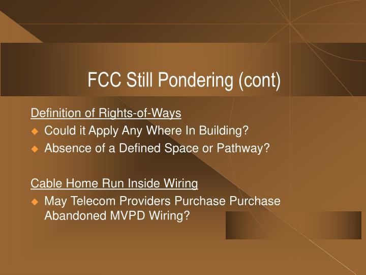 FCC Still Pondering (cont)