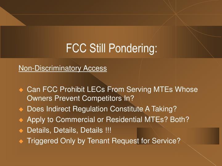 FCC Still Pondering: