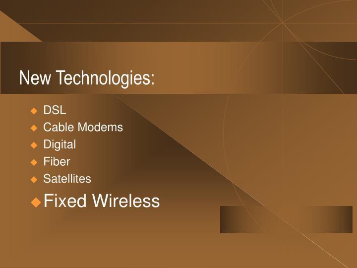 New Technologies: