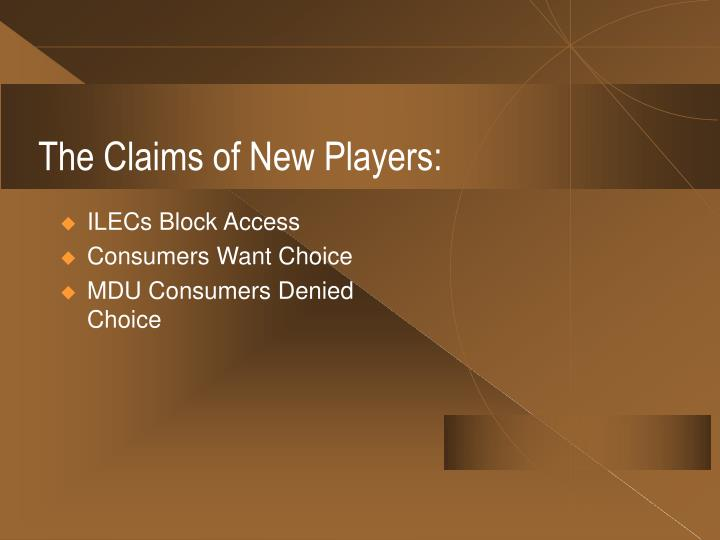 The Claims of New Players: