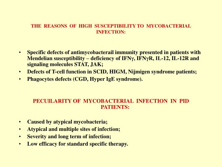 THE  REASONS  OF  HIGH  SUSCEPTIBILITY TO  MYCOBACTERIAL  INFECTION: