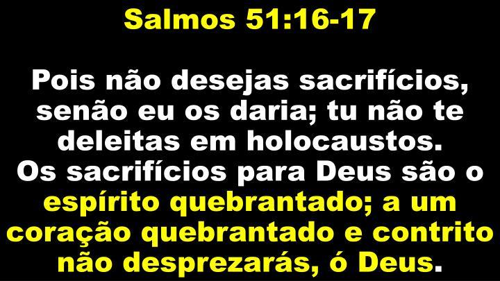 Salmos 51:16-17