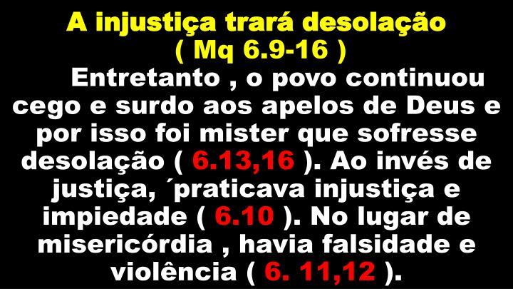 A injustiça trará desolação