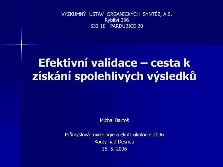 VÝZKUMNÝ  ÚSTAV  ORGANICKÝCH  SYNTÉZ, A.S.