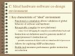 c ideal hardware software co design environment