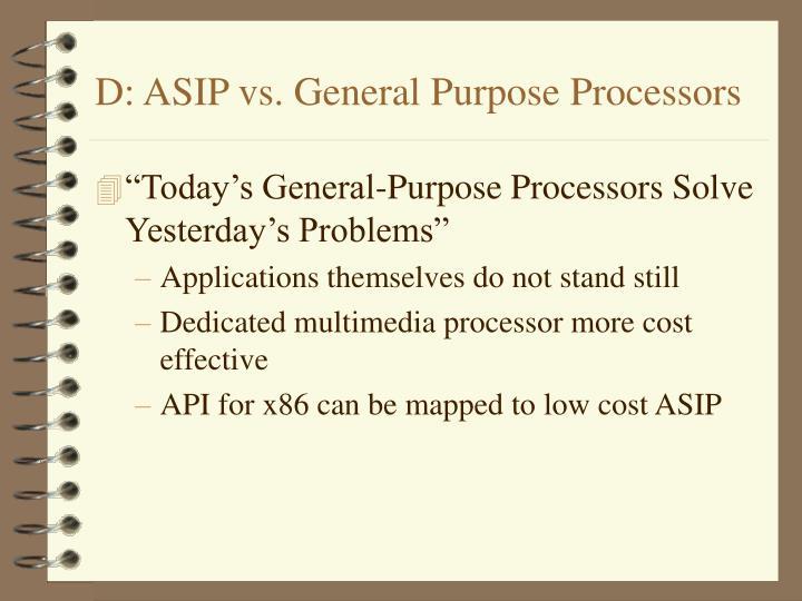 D: ASIP vs. General Purpose Processors