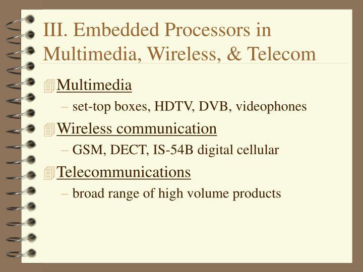 III. Embedded Processors in Multimedia, Wireless, & Telecom