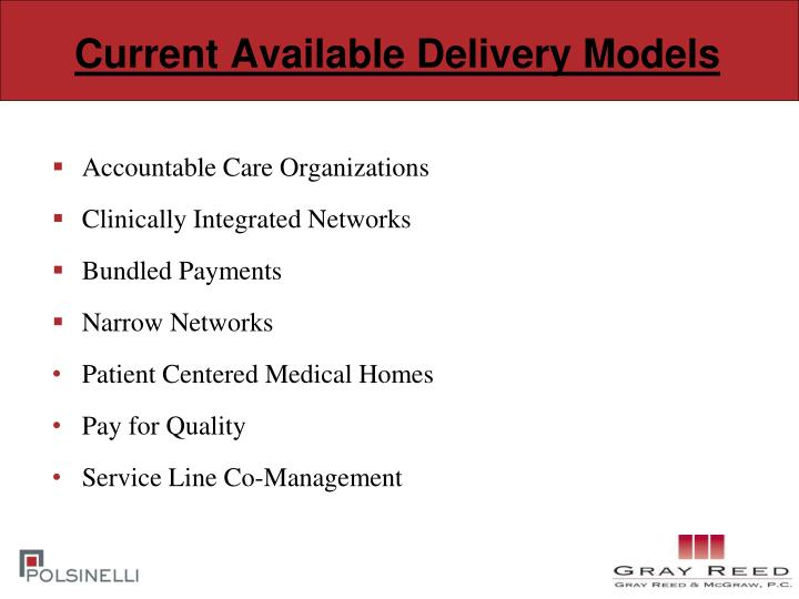 Current Available Delivery Models