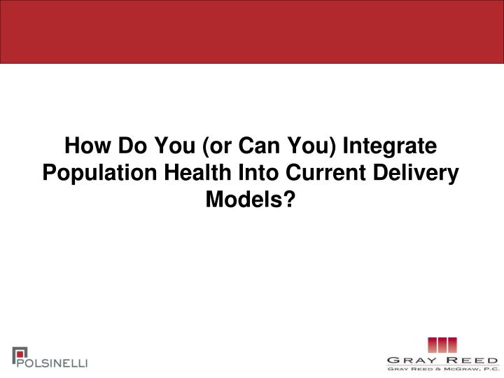 How Do You (or Can You) Integrate Population Health Into Current Delivery Models?